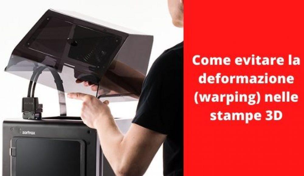 Come evitare la deformazione (warping) nelle stampe 3D